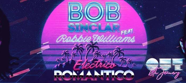 Bob Sinclar feat Robbie Williams – Electrico Romantico